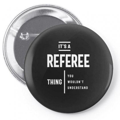 04 Title: It's A Referee Thing Job Title Gift Pin-back Button Designed By Cidolopez