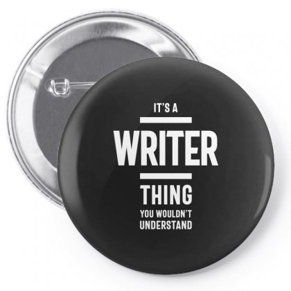 It's A Writer Thing Job Title Gift Pin-back Button Designed By Cidolopez