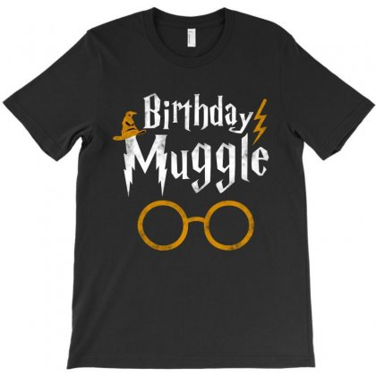 Birthday Muggle T-shirt Designed By Just4you
