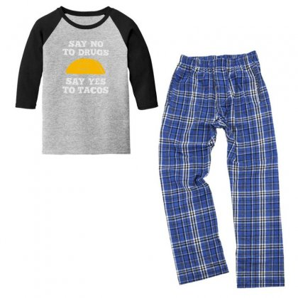 Funny Say No To Drugs, Say Yes To Tacos Mexican Food Youth 3/4 Sleeve Pajama Set Designed By Hellshop
