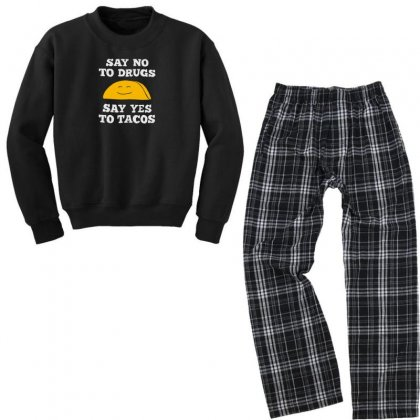 Funny Say No To Drugs, Say Yes To Tacos Mexican Food Youth Sweatshirt Pajama Set Designed By Hellshop