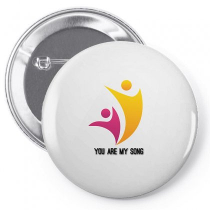 You Are My Song Pin-back Button Designed By Btqe International