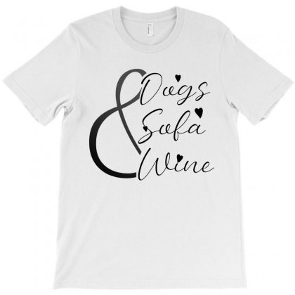 Dogs Sofa Wine T-shirt Designed By Shirt1na