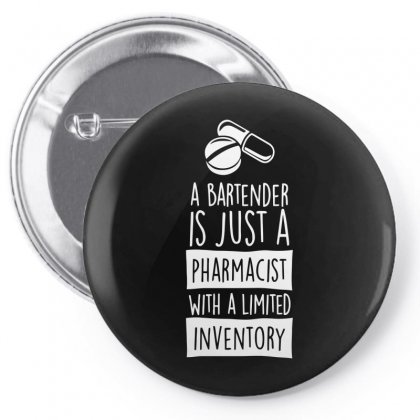 A Bartender Is Just A Pharmacist With Limited Inventory T Shirt Pin-back Button Designed By Milamaftah