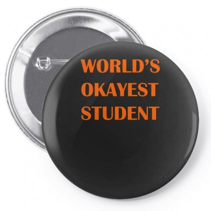 Worlds Okayest Student Pin-back Button Designed By S4bilal