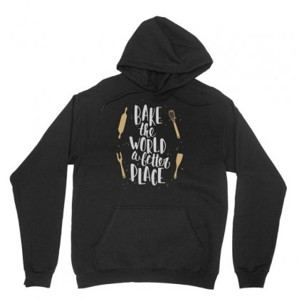 Bake The World Unisex Hoodie Designed By S4bilal