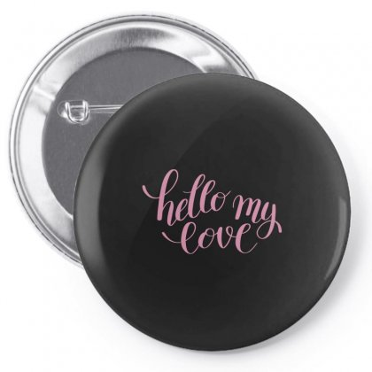 Hello My Love Pin-back Button Designed By S4bilal