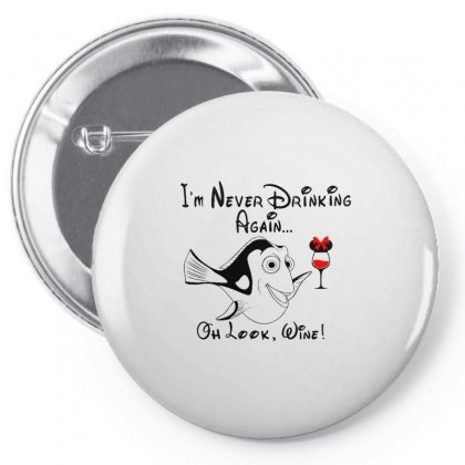I'm Never Drinking Again...oh Look, Wine! Pin-back Button Designed By Rakuzan