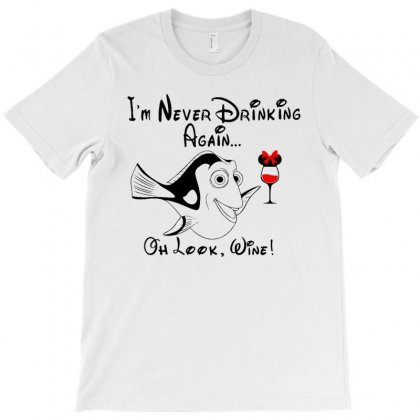 I'm Never Drinking Again...oh Look, Wine! T-shirt Designed By Rakuzan
