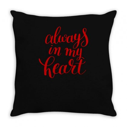 Always In My Heart Throw Pillow Designed By S4bilal