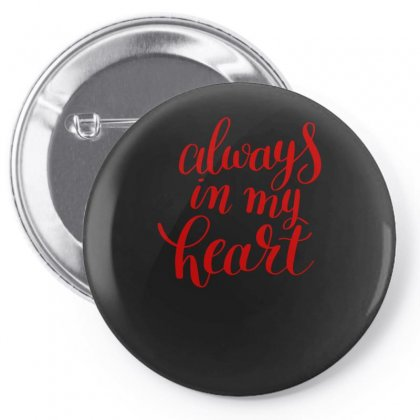 Always In My Heart Pin-back Button Designed By S4bilal
