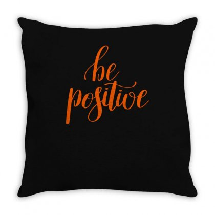 Be Positive Throw Pillow Designed By S4bilal
