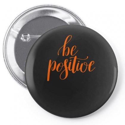 Be Positive Pin-back Button Designed By S4bilal