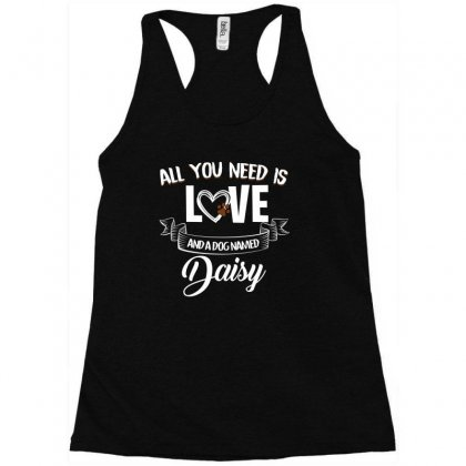 All You Need Is Love And A Dog Named Daisy For Dark Racerback Tank Designed By Sengul