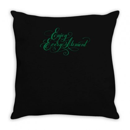 Enjoy Every Moment Throw Pillow Designed By S4bilal