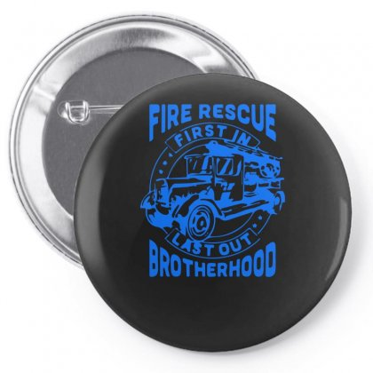 Fire Rescue First In Last Pin-back Button Designed By S4bilal