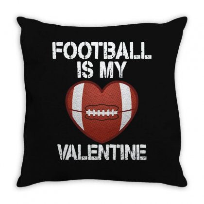 Football Is My Valentine For Dark Throw Pillow Designed By Sengul