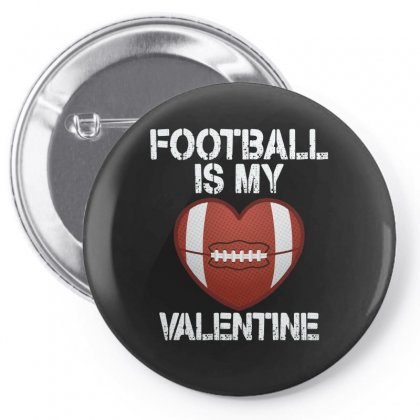 Football Is My Valentine For Dark Pin-back Button Designed By Sengul