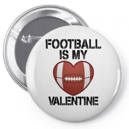 Football Is My Valentine For Light Pin-back Button Designed By Sengul
