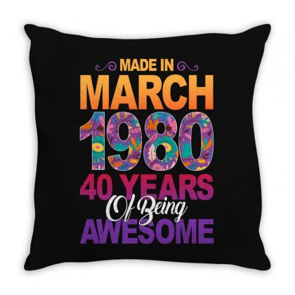 Made In March 1980 40 Years Of Being Awesome Throw Pillow Designed By Sengul