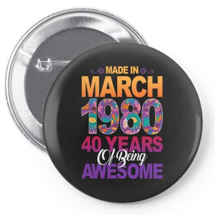 Made In March 1980 40 Years Of Being Awesome Pin-back Button Designed By Sengul