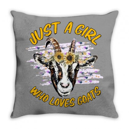 Just A Girl Who Loves Goats Throw Pillow Designed By Gurkan