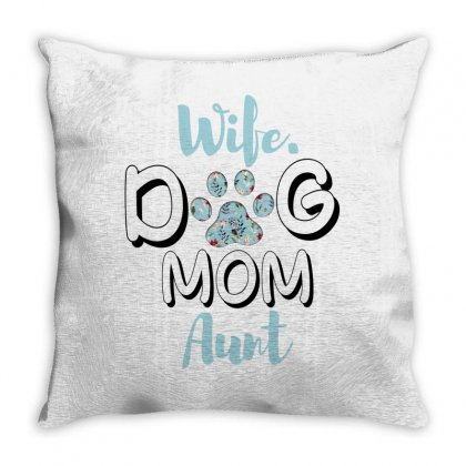 Wife Dog Mom Aunt For Light Throw Pillow Designed By Sengul