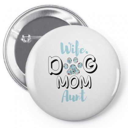 Wife Dog Mom Aunt For Light Pin-back Button Designed By Sengul