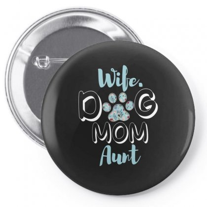 Wife Dog Mom Aunt For Dark Pin-back Button Designed By Sengul