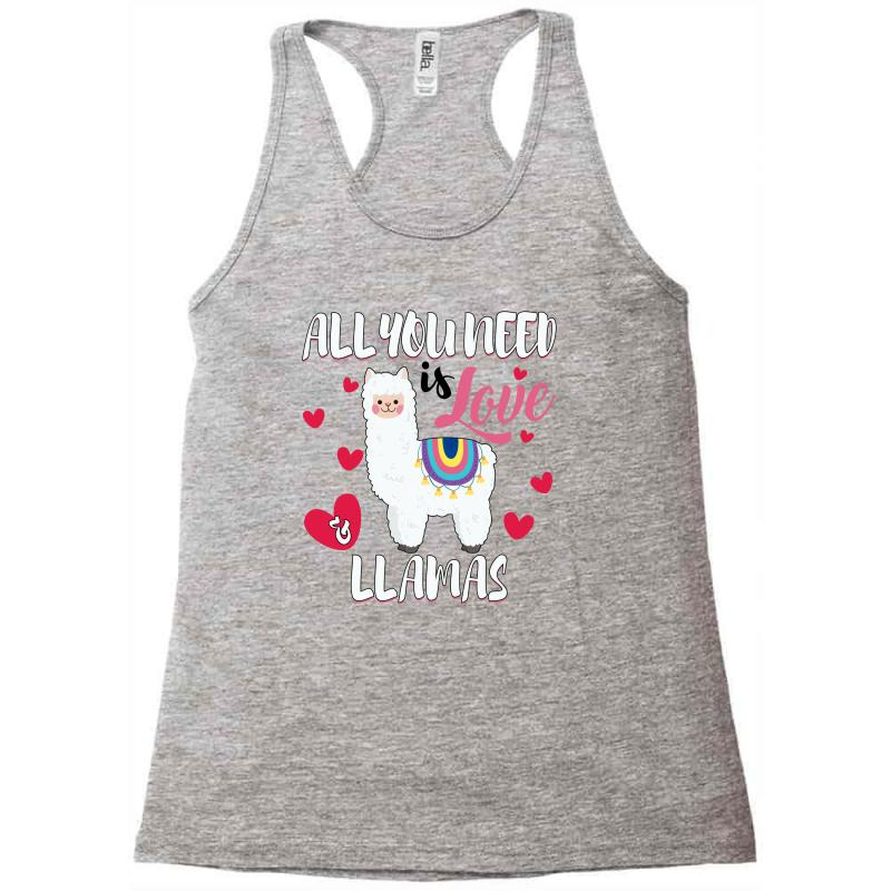 All You Need Is Love And Llamas For Light Racerback Tank | Artistshot