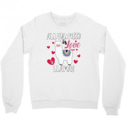 all you need is love and llamas for light Crewneck Sweatshirt | Artistshot