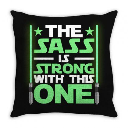 The Sass Is Strong With This One For Dark Throw Pillow Designed By Gurkan