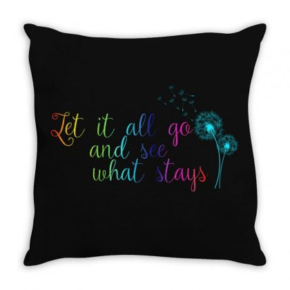 Let It All Go And See What Stays Throw Pillow Designed By Gurkan