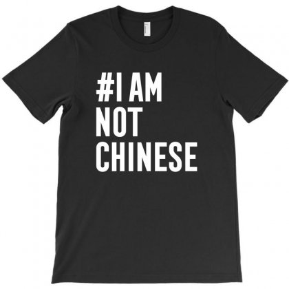 I Am Not Chinese T-shirt Designed By Honeysuckle