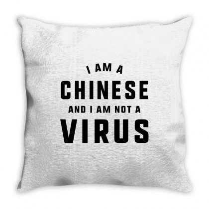 I Am A Chinese And I Am Not A Virus Throw Pillow Designed By Honeysuckle