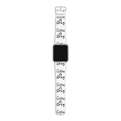 Coffee Is My Drug Apple Watch Band Designed By Hoainv