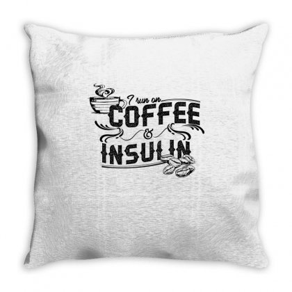 I Run On Coffee And Insulin 2 Throw Pillow Designed By Hoainv