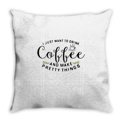 I Want To Drink Coffee Throw Pillow Designed By Hoainv