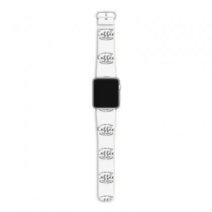I Want To Drink Coffee Apple Watch Band Designed By Hoainv