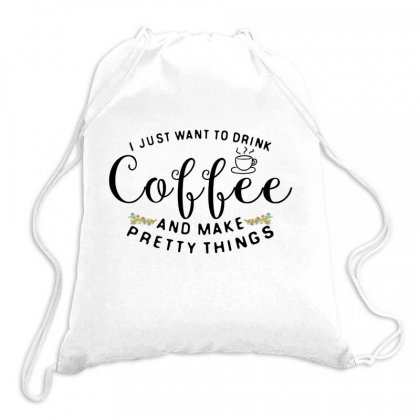 I Want To Drink Coffee Drawstring Bags Designed By Hoainv