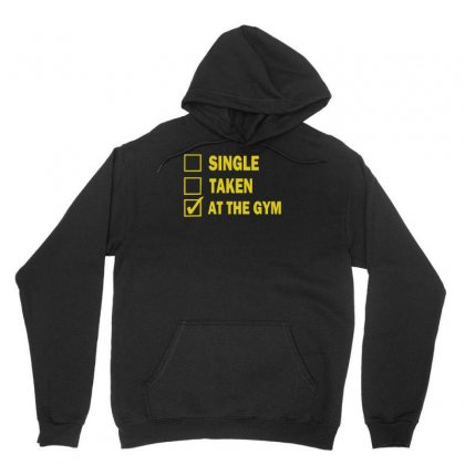 Single Taken At The Gym Unisex Hoodie Designed By F4j4r