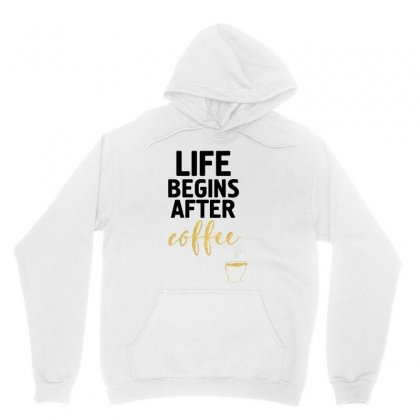 Life Begins After Coffee Unisex Hoodie Designed By Hoainv