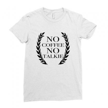 No Coffee No Talkie Ladies Fitted T-shirt Designed By Hoainv