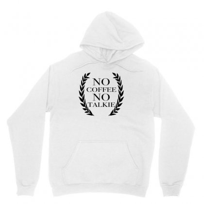 No Coffee No Talkie Unisex Hoodie Designed By Hoainv