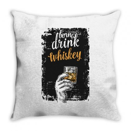 Born To Drink Whiskey Throw Pillow Designed By S4bilal