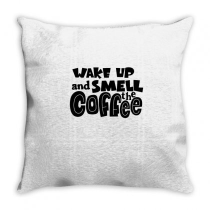 Wake Up And Smell The Coffee Throw Pillow Designed By Hoainv