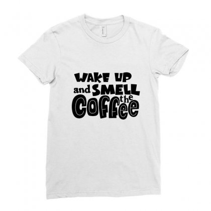 Wake Up And Smell The Coffee Ladies Fitted T-shirt Designed By Hoainv