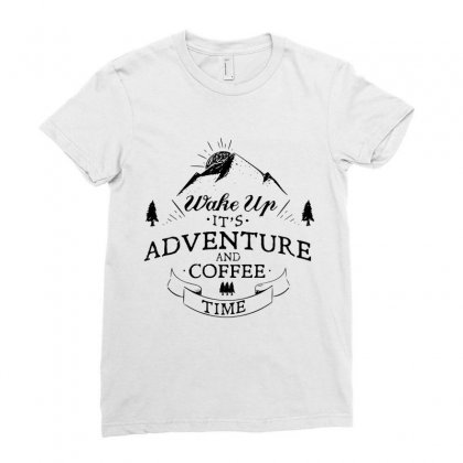 Wake Up It's Adventure And Coffee Time 3 Ladies Fitted T-shirt Designed By Hoainv