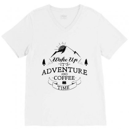Wake Up It's Adventure And Coffee Time 3 V-neck Tee Designed By Hoainv