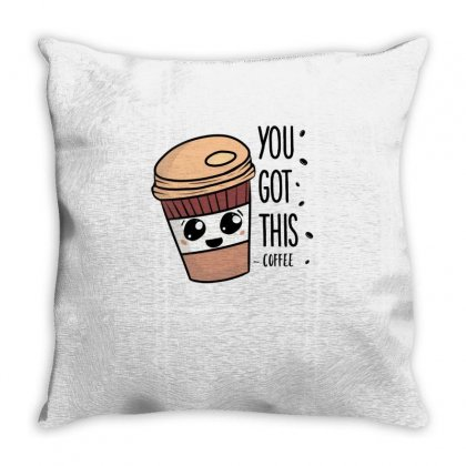 You Got This ~ Coffee Throw Pillow Designed By Hoainv